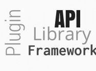 Library, Framework, API, Plugin